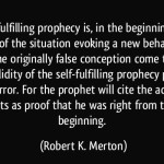 quote-the-self-fulfilling-prophecy-is-in-the-beginning-a-false-definition-of-the-situation-evoking-a-robert-k-merton-308284